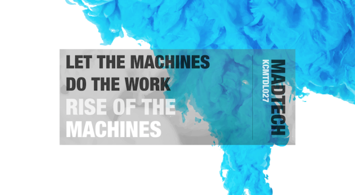 LET THE MACHINES DO THE WORK - RISE OF THE MACHINES (KCMTDL027)